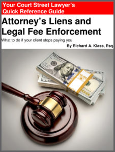 """Cover of book """" Your Court Street Lawyer's Quick Reference Guide """" to """" Attorney's Liens and Legal Fee Enforcement """" Shows a courtroom gavel and three stacks of 100-dollar bills."""