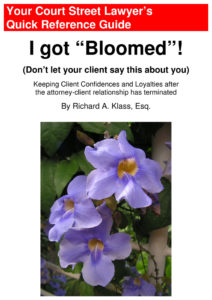 Cover of book by Richard Klass with purple flowers. The book is about confidential information and keeping client confidences and loyalties after the attorney-client relationship has terminated